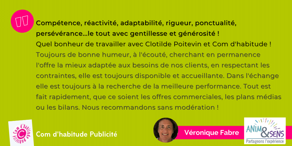 Témoignage Comdhabitude - Véronique Fabre - ANIM & SENS